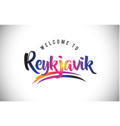 Reykjavik welcome to message in purple vibrant vector