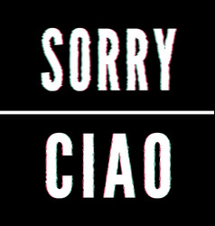 Sorry ciao slogan holographic and glitch vector