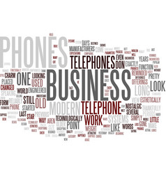 The look of modern business telephones text vector