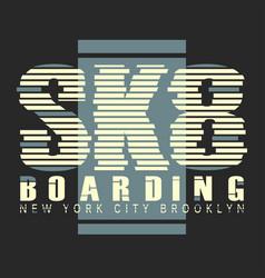 skate board brooklyn typography vector image