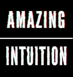 Amazing intuition slogan holographic and glitch vector