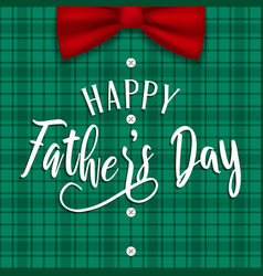 Fathers day card plaid background and bow vector