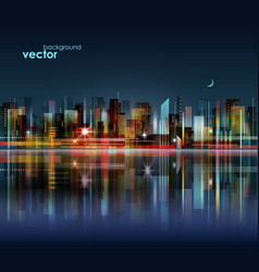 night city skyline with reflection on water vector image