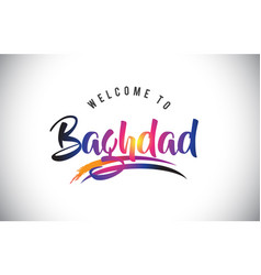 Baghdad welcome to message in purple vibrant vector