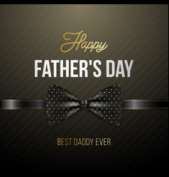 Happy fathers day greeting card with elegant bow vector