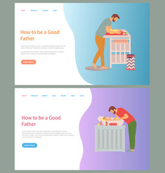 How to be good father dad caring for kid web vector