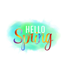 Hello spring hand lettering phrase on watercolor vector