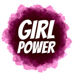 Girl power feminist slogan on digital watercolor vector