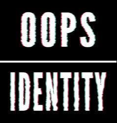 Oops identity slogan holographic and glitch vector