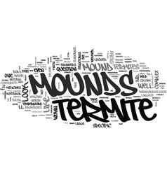 what do termite mounds look like text word cloud vector image