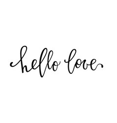 hello love hand drawn creative calligraphy and vector image vector image