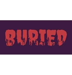 Buried word and silhouettes on them vector image vector image