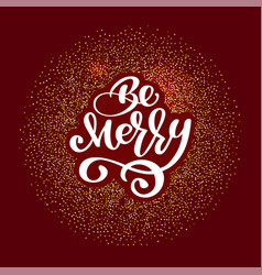 be merry lettering christmas and new year holiday vector image