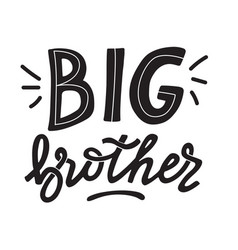 Big brother hand written lettering in doodle style vector