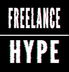 Freelance hype slogan holographic and glitch vector