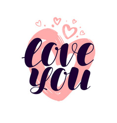 love you hand lettering valentine calligraphy vector image