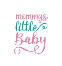 mommys little baquote lettering vector image
