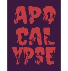 Apocalypse word and silhouettes on them vector image vector image