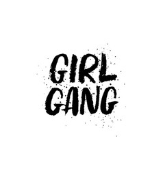 hand drawn lettering girl gang feminist slogan vector image vector image