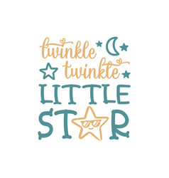 twinkle twinkle little star quote lettering vector image