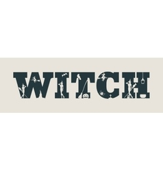 Witch word and silhouettes on them vector image vector image