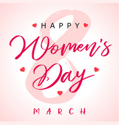 8 march calligraphy happy womens day banner vector image