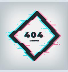 Error 404 page glitch effect banner not found vector