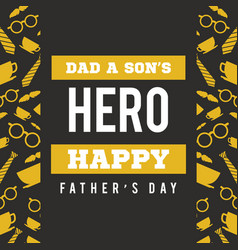 Father day greeting card hero vector