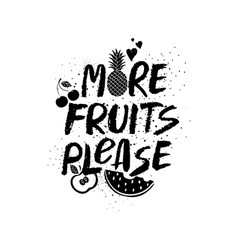 More fruits please graphic lettering vector
