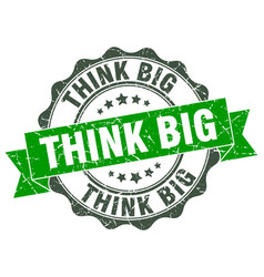 Think big stamp sign seal vector