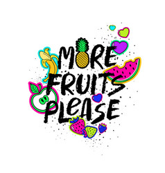 More fruits please hand drawn lettering vector