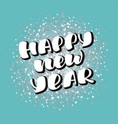 happy new year - inscription calligraphic vector image