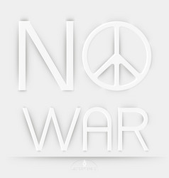 peace and no war on white background vector image