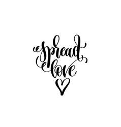 Spread love - hand lettering inscription vector