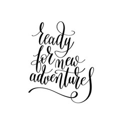 ready for new adventures inspirational quote about vector image