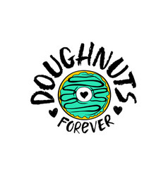 hand drawn doughnuts forever lettering vector image