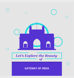 Lets explore the beauty of gateway of india vector