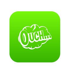 Ouch speech cloud icon digital green vector