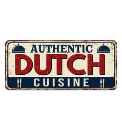 authentic dutch cuisine vintage rusty metal sign vector image
