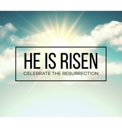 He is risen Easter background vector image