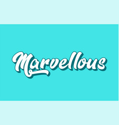 Marvellous hand written word text for typography vector