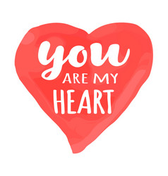 valentines day card lettering you are my heart vector image