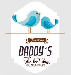 Happy fathers day card with birds vector