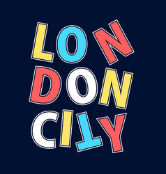 london city slogan print design vector image