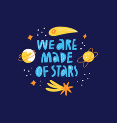 we are made stars scandinavian quote vector image