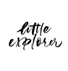 little explorer phrase handwritten with a brush vector image
