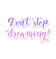 dont stop dreaming violet and pink vector image vector image