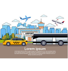 road traffic with bus and taxi car over airport vector image