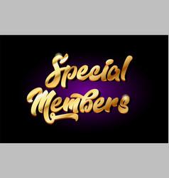 Special members 3d gold golden text metal logo vector
