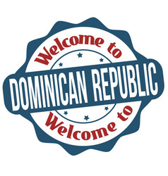 welcome to dominican republic grunge rubber stamp vector image